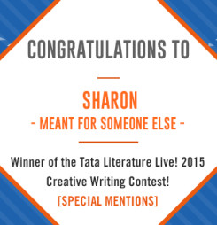 TATA Literature Live! 2015 Creative Writing Contest's Special Mention: Meant For Someone Else